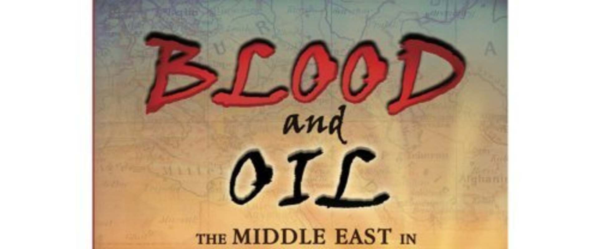 Blood and Oil: The Middle East in World War I background 1