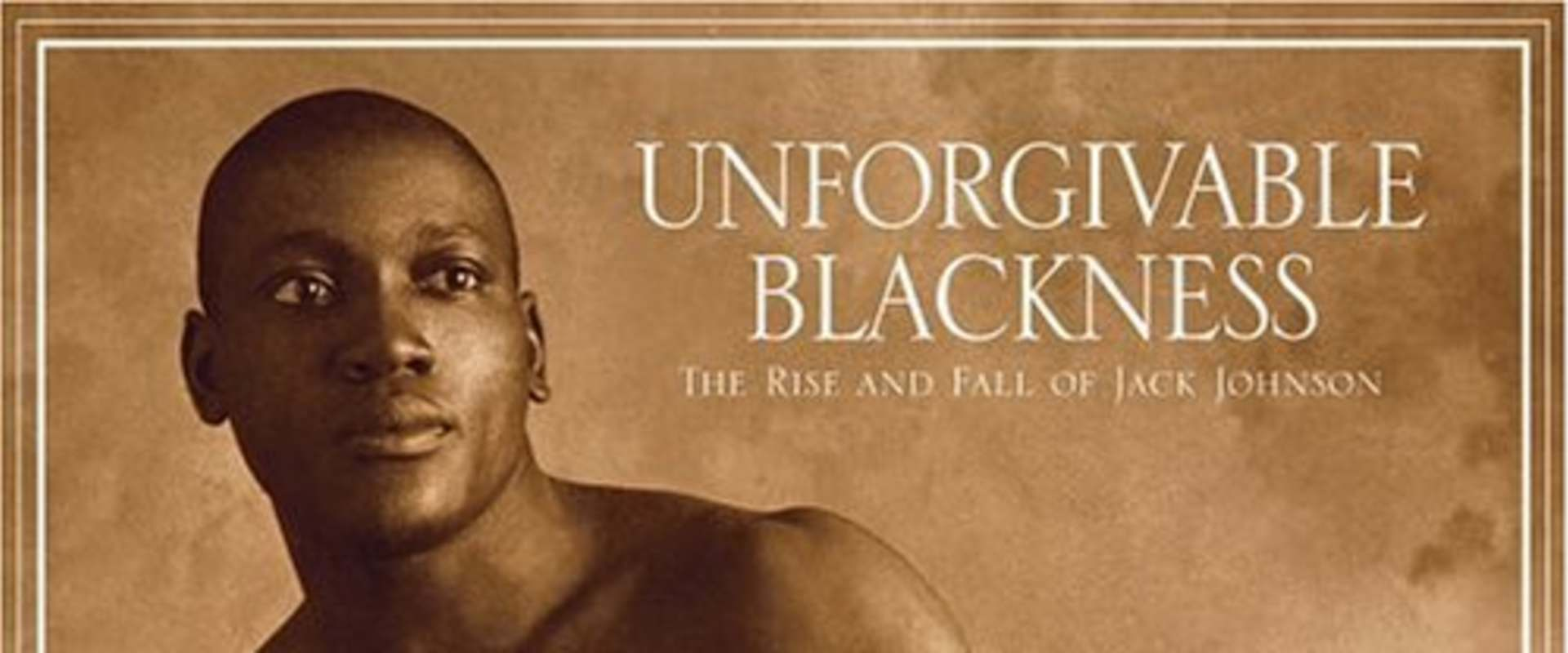 Unforgivable Blackness: The Rise and Fall of Jack Johnson background 2