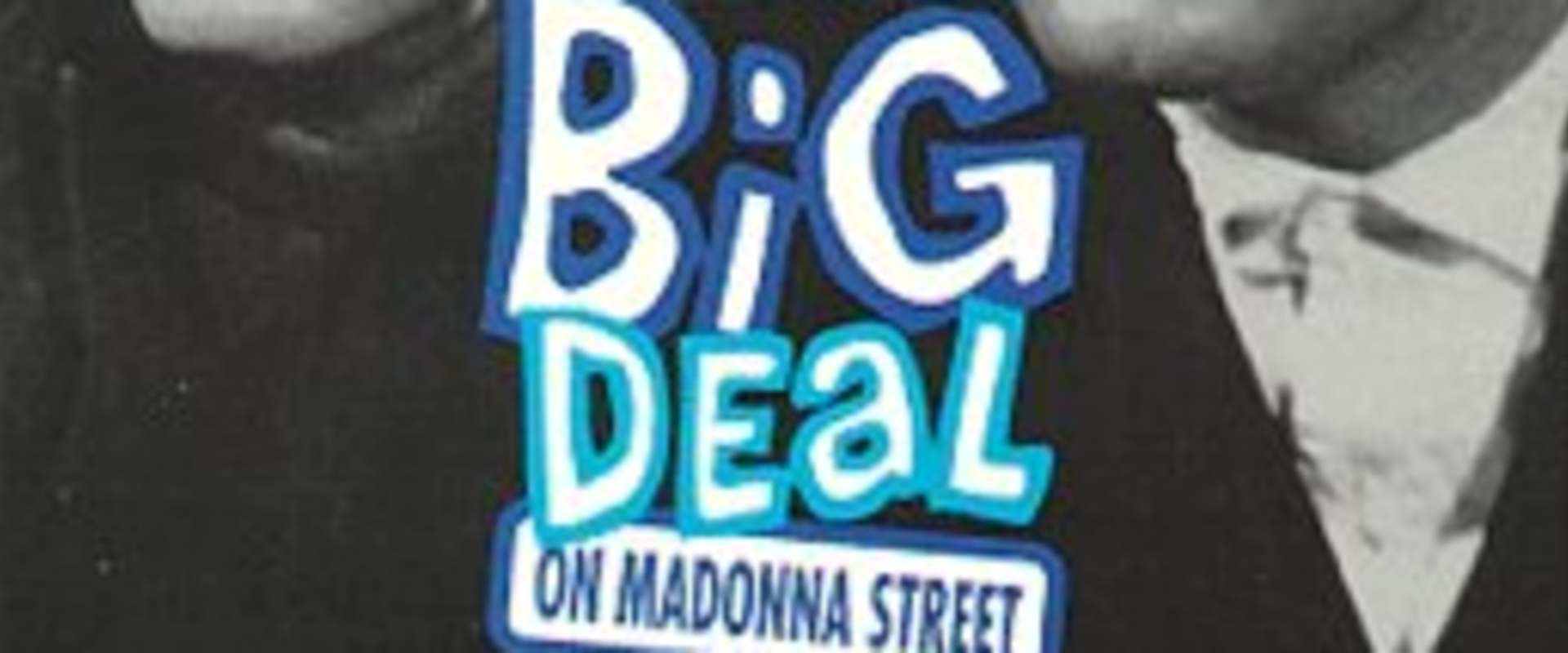 Big Deal on Madonna Street background 1