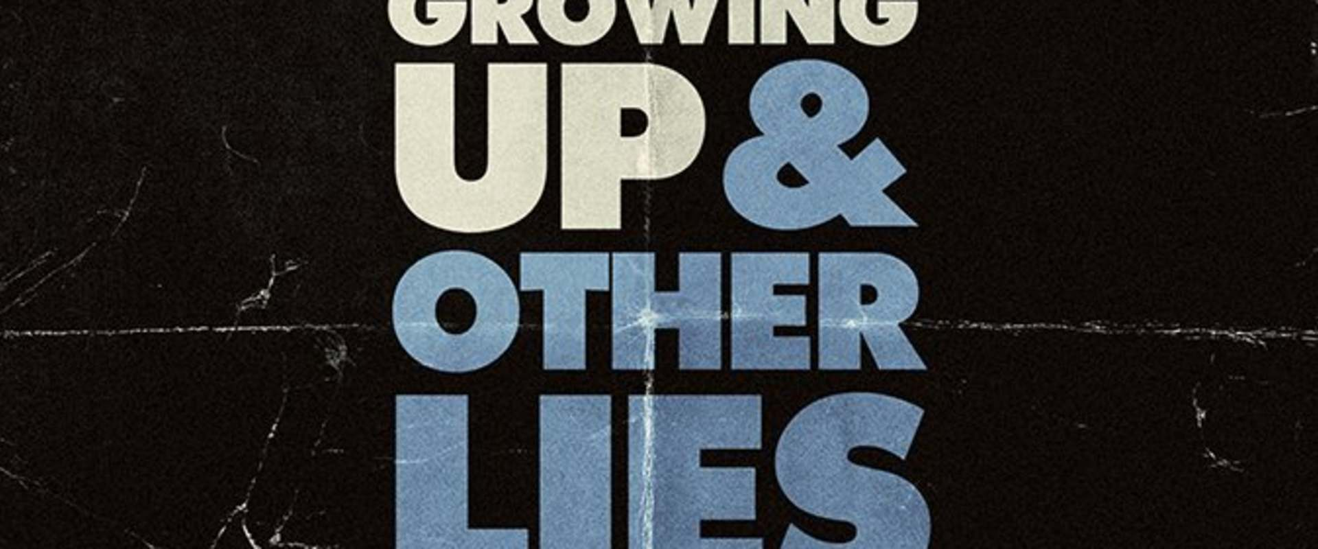 Growing Up and Other Lies background 1