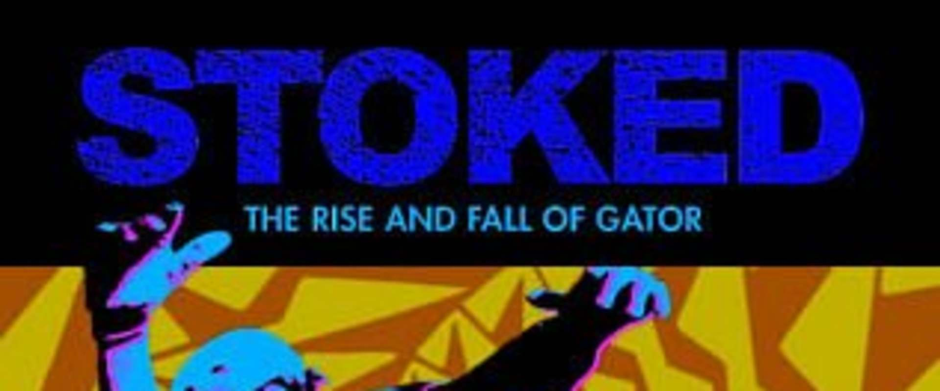Stoked: The Rise and Fall of Gator background 1