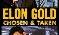 Elon Gold: Chosen & Taken Movie Still 2