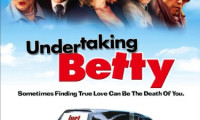 Undertaking Betty Movie Still 1