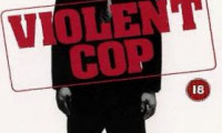 Violent Cop Movie Still 2