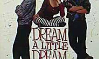 Dream a Little Dream Movie Still 1