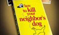 How to Kill Your Neighbor's Dog Movie Still 2