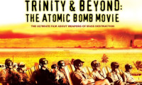 Trinity and Beyond: The Atomic Bomb Movie Movie Still 1