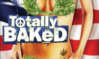 Totally Baked Movie Still 1