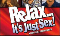 Relax... It's Just Sex Movie Still 1