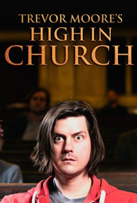 Trevor Moore: High in Church Poster 1