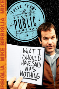 Mike Birbiglia: What I Should Have Said Was Nothing Poster 1