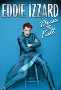 Eddie Izzard: Dress to Kill Poster 1