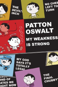 Patton Oswalt: My Weakness Is Strong Poster 1