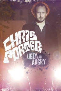 Chris Porter: Ugly and Angry Poster 1
