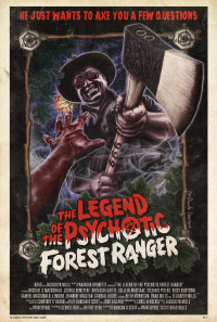 The Legend of the Psychotic Forest Ranger Poster 1