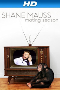 Shane Mauss: Mating Season Poster 1