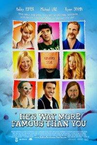 He's Way More Famous Than You Poster 1