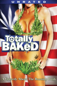 Totally Baked Poster 1
