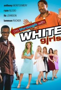 I'm Through with White Girls (The Inevitable Undoing of Jay Brooks) Poster 1