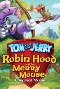 Tom and Jerry: Robin Hood and His Merry Mouse Poster 1